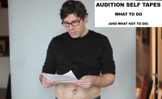 Audition Self Tapes – What To Do (and not to do)